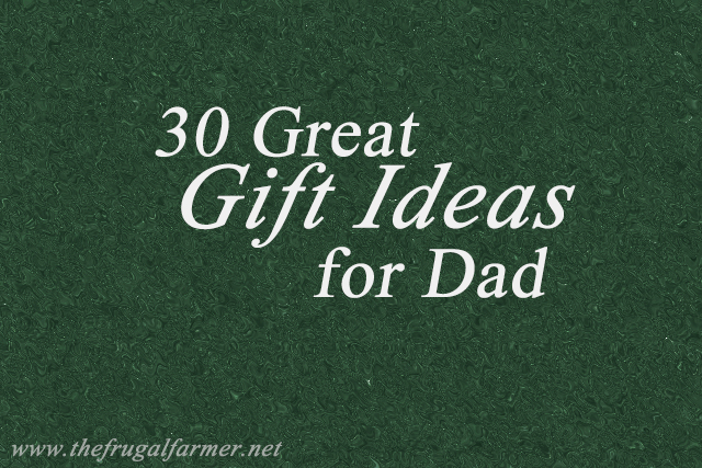 30 Great Gift Ideas for Dad