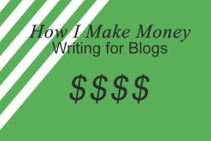 How I Make Money Writing for Blogs