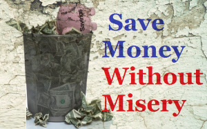 Save money without misery