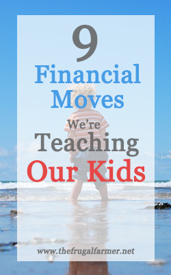 9-financial-moves-were-teaching-our-kids