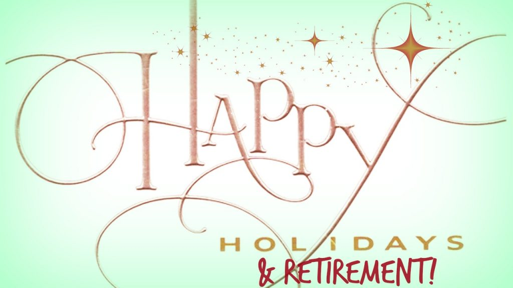 Holidays and Retirement